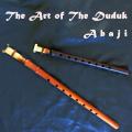 Abaji - The Art of the Duduk