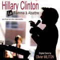 Hillary Clinton, la Femme à Abattre - Original score by Olivier MILITON