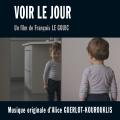 Voir le Jour - Original score by Alice GUERLOT-KOUROUKLIS