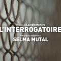 L'Interrogatoire - Original score by Selma MUTAL