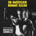 Un Américain Nommé Kazan - Original score by Barthélémy CORBELET