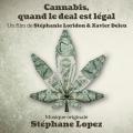 Cannabis, quand le deal est légal - Original score by Stéphane Lopez