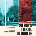 26 Days to Kill de Gaulle - Original score by Alice Guerlot-Kourouklis