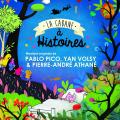 La Cabane à Histoires Saison 3 - Musique originale de Pablo PICO, Yan VOLSY and Pierre-André ATHANE
