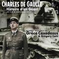 Charles de Gaulle - Histoire d'un Géant. Original score by Gréco casadesus