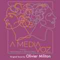 A Media Voz - Original Score by Olivier Militon