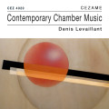 Contemporary Chamber Music - Denis Levaillant