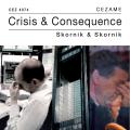 Crisis & Consequence - Guy & Elisabeth Skornik