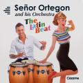 The Latin Beat - Señor Ortegon & his Orchestra