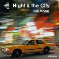 Night & the City - Full Moon
