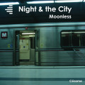 Night & the City - Moonless