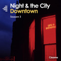 Night & the City: Downtown