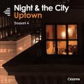 Night & the City: Uptown