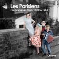 Les Parisiens, French songs from 1900 to 1950