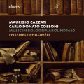 Music in Bologna around 1660 - Maurizio Cazzati & Carlo Donato Cossoni