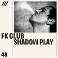 FKClub - Shadow Play