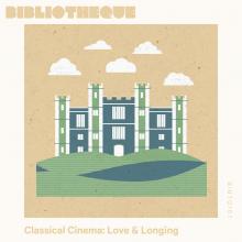Classical Cinema: Love & Longing