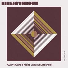 Avant-Garde Noir: Jazz Soundtrack