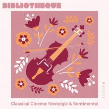 Classical Cinema: Nostalgic & Sentimental