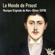 Le Monde de Proust - Original score by Marc-Olivier Dupin