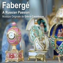 Fabergé - A Russian Passion - Original Score by Gréco Casadesus