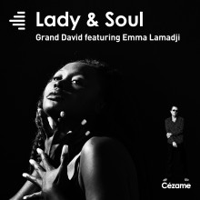 LADY & SOUL - Grand David Feat Emma Lamadji