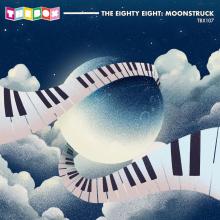 The Eighty Eight: Moonstruck