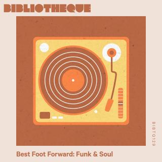 Best Foot Forward: Funk & Soul