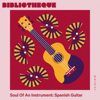 Soul Of An Instrument: Spanish Guitar