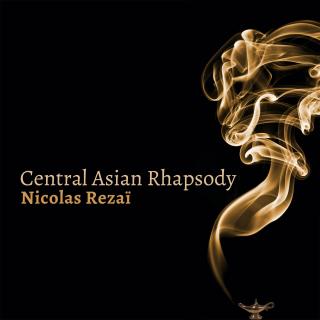 Nicolas Rezaï - Central Asian Rhapsody