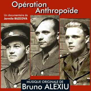 Opération Anthropoïde - Original score by Bruno ALEXIU