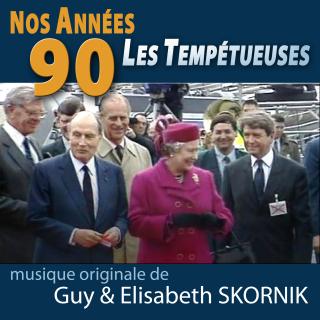 Nos Années 90, les Tempétueuses - Original score by Guy & Elisabeth SKORNIK