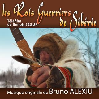 Les Rois Guerriers de Sibérie - Original score by Bruno ALEXIU