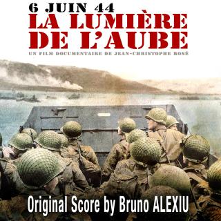 The Light of Dawn - 6 June 1944 - Original score by  Bruno ALEXIU