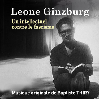 Leone Ginzburg, un intellectuel contre le fascisme - Original score by Baptiste THIRY