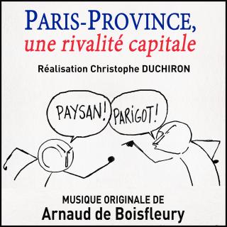 Paris-Province, une rivalité capitale - Original score by Arnaud de BOISFLEURY