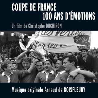 Coupe de France, 100 ans d'émotions - Original Score by Arnaud de BOISFLEURY