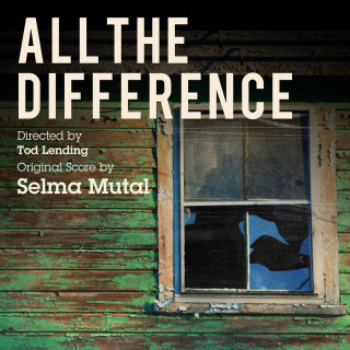 All the Difference - Original score by Selma MUTAL