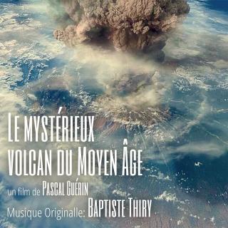 Le Mystérieux Volcan du Moyen Âge - Original score by Baptiste THIRY