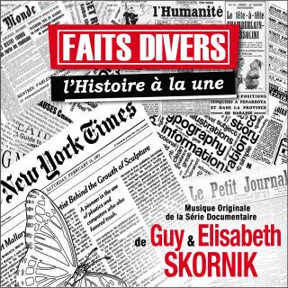 Faits Divers - l'Histoire a la Une - Original score by Guy & Elisabeth SKORNIK