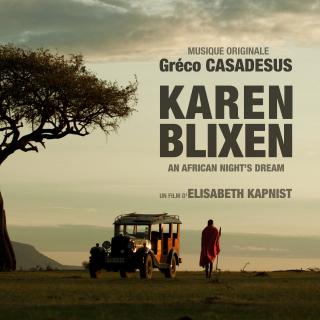 Karen Blixen: an African night's dream - Original score by Gréco CASADESUS