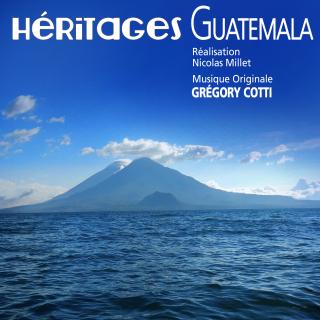 Héritages Guatemala - Original score by Grégory COTTI