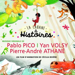 La Cabane à Histoires - Original score by Pablo PICO, Yan VOLSY and Pierre-André ATHANE