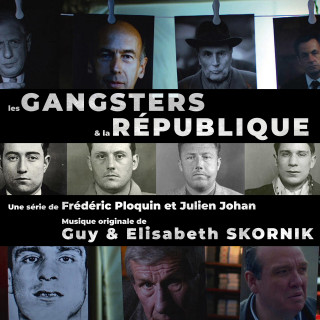 Les Gangsters & la République - Original score by Guy & Elisabeth SKORNIK