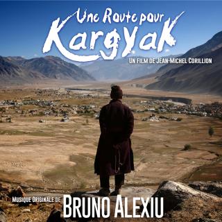 Une Route pour Kargyak - Original score by Bruno ALEXIU
