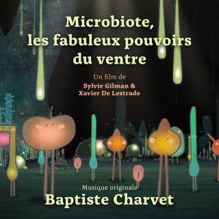Microbiote, les fabuleux pouvoirs du ventre - Original score by Baptiste CHARVET