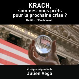 Krach, Sommes-nous prêts pour la nouvelle crise ? - Original score by Julien Vega