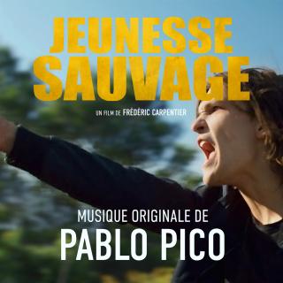 Jeunesse Sauvage - Original score by Pablo Pico