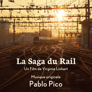 La Saga du Rail - Original score by Pablo Pico