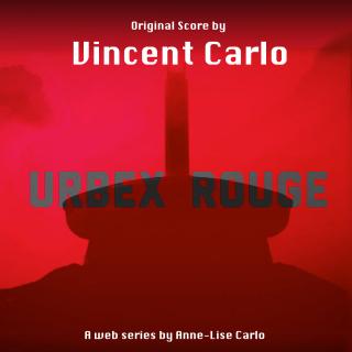 Urbex Rouge - Original Score by Vincent carlo